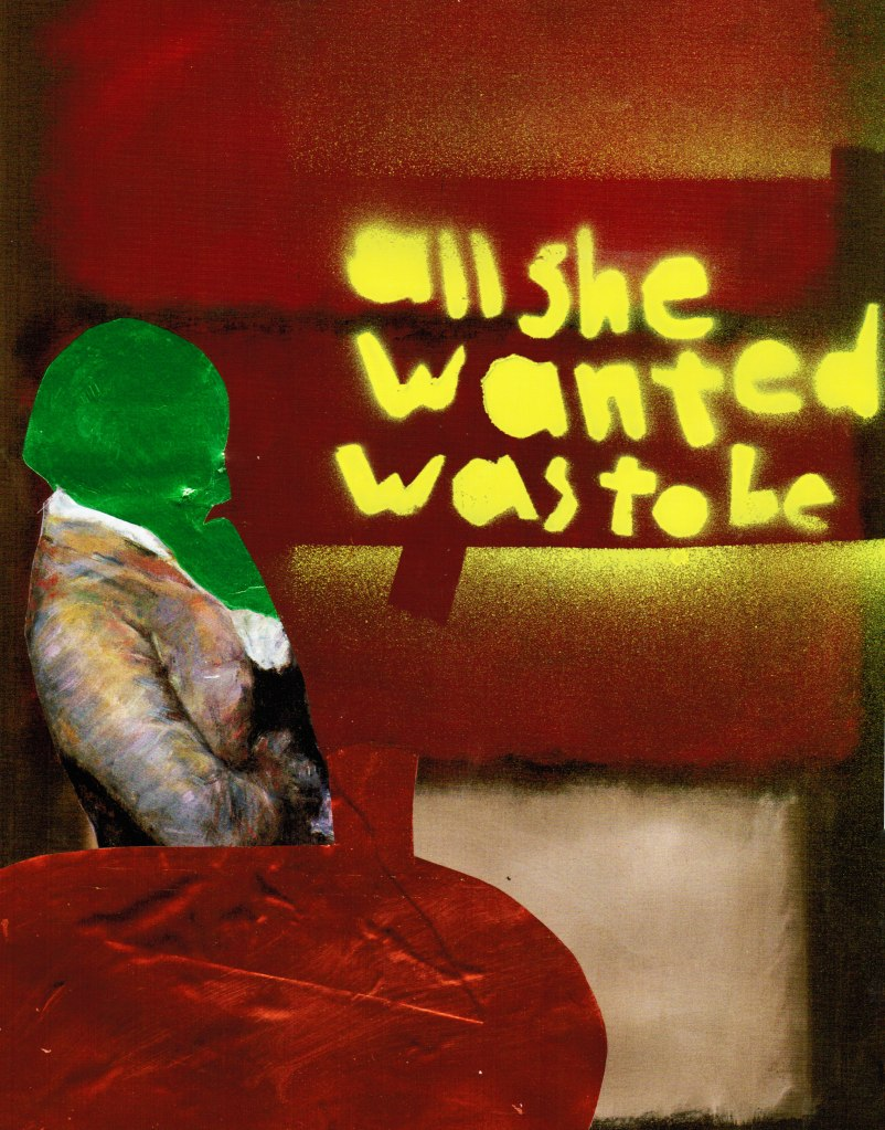 "collage with woman sitting at a table and ""all she wanted was to be"" spray painted in yellow"